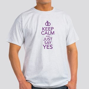 Keep Calm and Just Say Yes T-Shirt