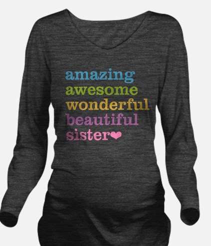 Amazing Sister Long Sleeve Maternity T-Shirt