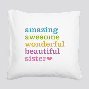 Amazing Sister Square Canvas Pillow