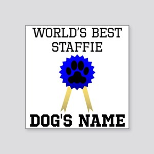 Worlds Best Staffie (Custom) Sticker