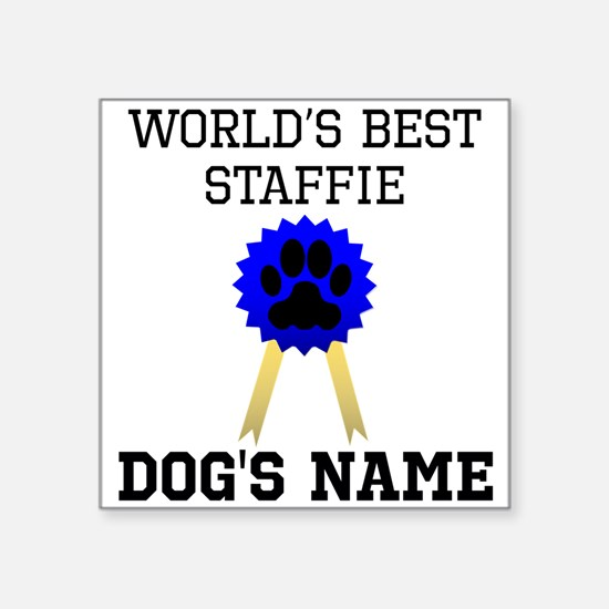Worlds Best Staffie (Custom) Sticker