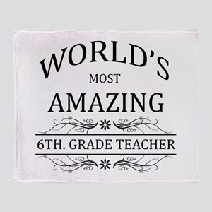 World's Most Amazing 6th. Grade Teac Throw Blanket