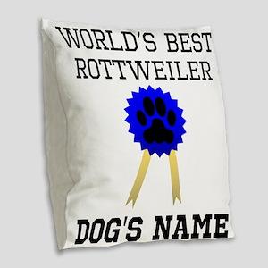 Worlds Best Rottweiler (Custom) Burlap Throw Pillo
