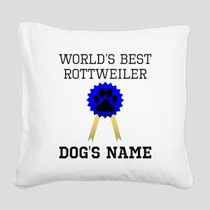 Worlds Best Rottweiler (Custom) Square Canvas Pill