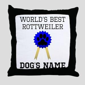 Worlds Best Rottweiler (Custom) Throw Pillow