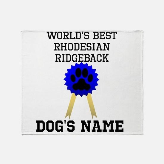 Worlds Best Rhodesian Ridgeback (Custom) Throw Bla