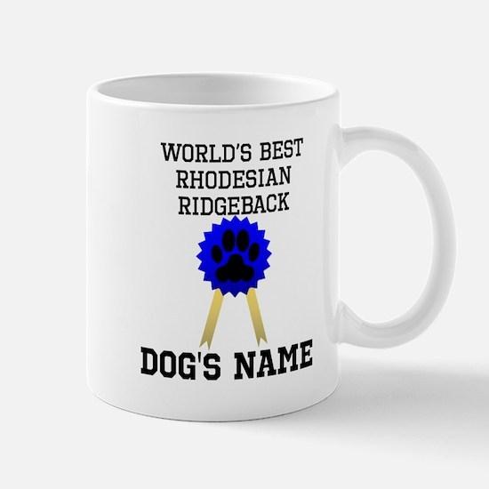 Worlds Best Rhodesian Ridgeback (Custom) Mugs