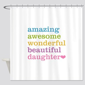Amazing Daughter Shower Curtain