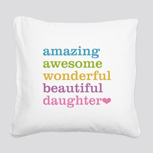 Amazing Daughter Square Canvas Pillow