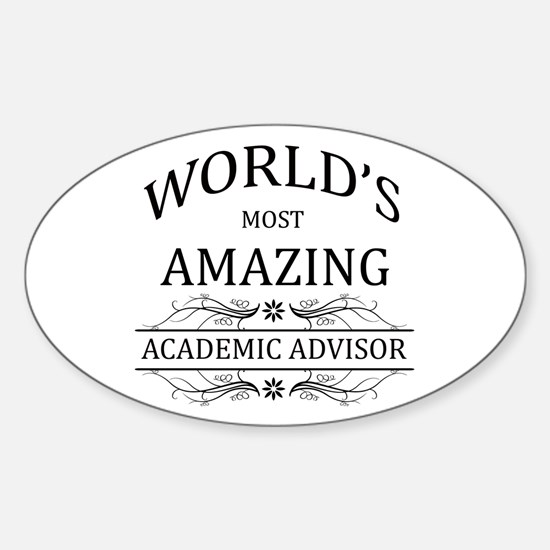World's Most Amazing Academic Advis Sticker (Oval)