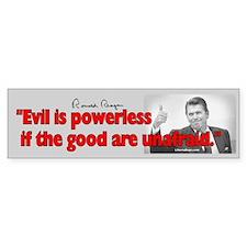 Reagan Evil Is Powerless (bumper) Bumper Sticker