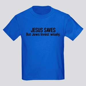 Jesus saves but Jews invest wisely Kids Dark T-Shi