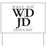 Jesus-WDJD Yard Sign