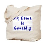 Jewish Eema is Gevaldig Tote Bag