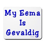 Jewish Eema is Gevaldig Mousepad