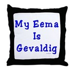 Jewish Eema is Gevaldig Throw Pillow