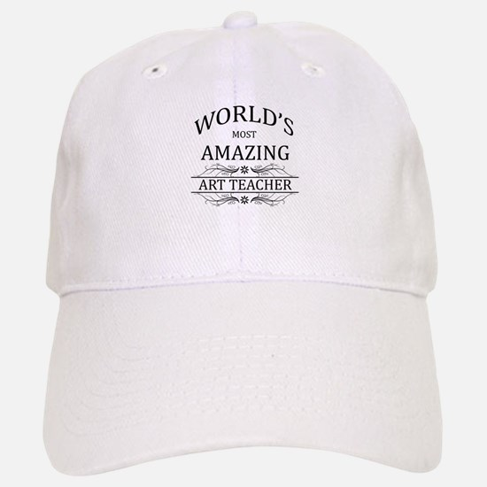 World's Most Amazing Art Teacher Baseball Baseball Cap