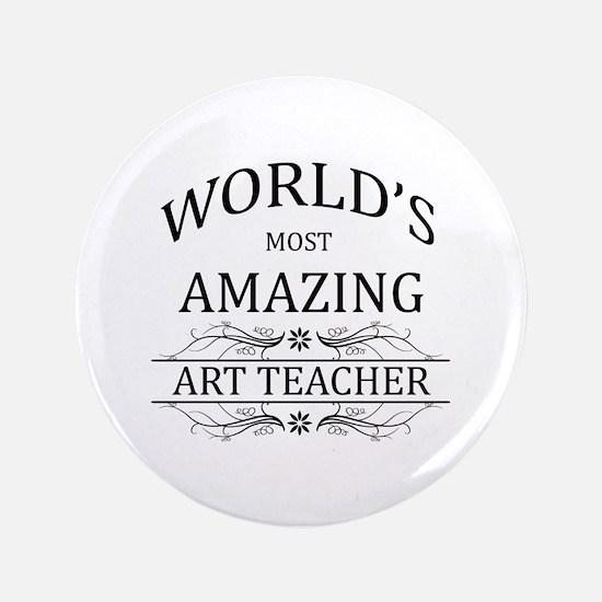 """World's Most Amazing Art Teacher 3.5"""" Button"""