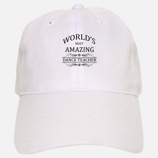 World's Most Amazing Dance Teacher Baseball Baseball Cap