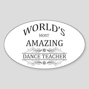 World's Most Amazing Dance Teacher Sticker (Oval)