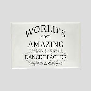 World's Most Amazing Dance Teache Rectangle Magnet