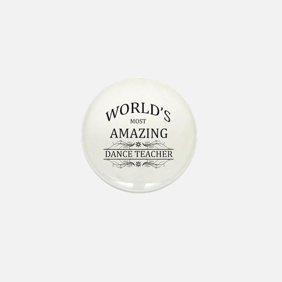 World's Most Amazing Dance Teacher Mini Button