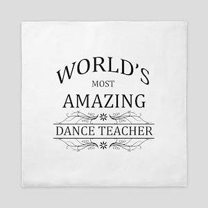 World's Most Amazing Dance Teacher Queen Duvet