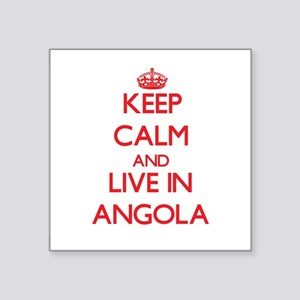 Keep Calm and live in Angola Sticker