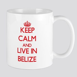 Keep Calm and live in Belize Mugs
