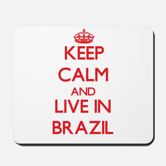 Keep Calm and live in Brazil Mousepad