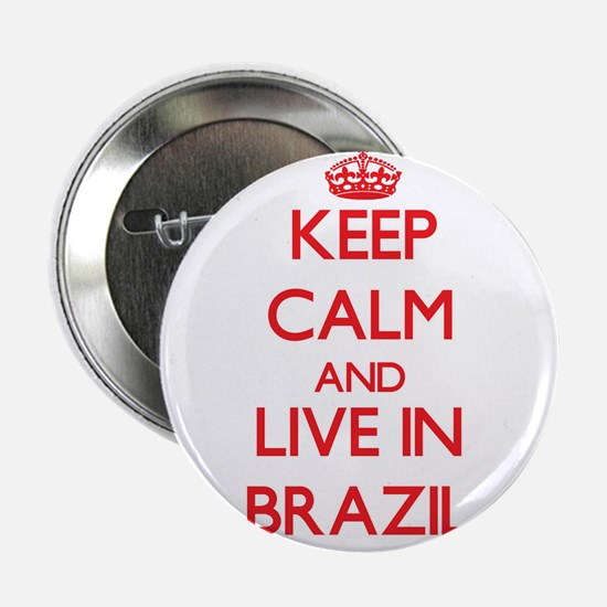 """Keep Calm and live in Brazil 2.25"""" Button"""