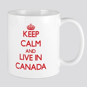 Keep Calm and live in Canada Mugs
