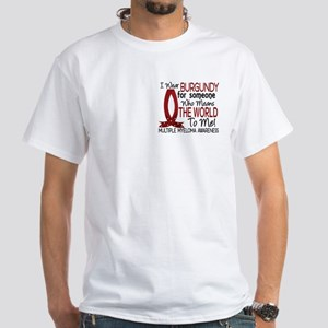 Multiple Myeloma Means World 1 White T-Shirt