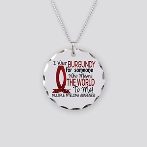 Multiple Myeloma Means World Necklace Circle Charm