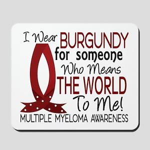 Multiple Myeloma Means World 1 Mousepad