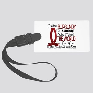 Multiple Myeloma Means World 1 Large Luggage Tag
