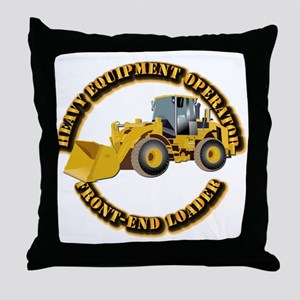 Hvy Equipment Operator - Front End Lo Throw Pillow