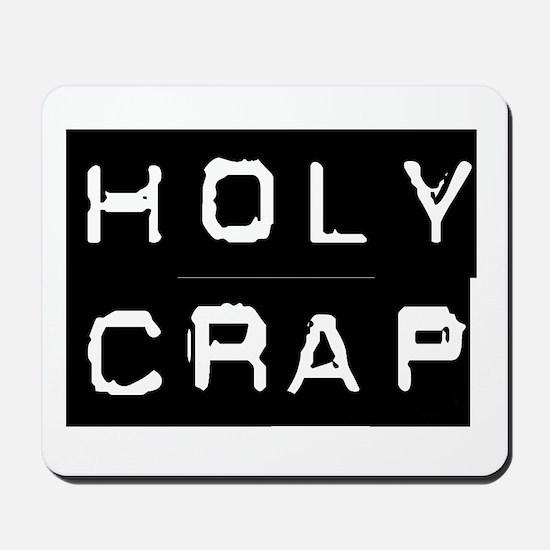 Holy Crap Mousepad
