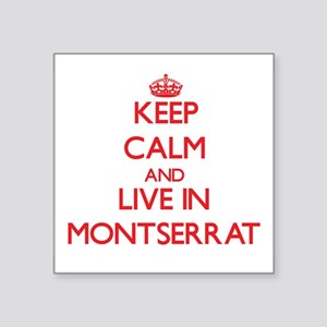 Keep Calm and live in Montserrat Sticker