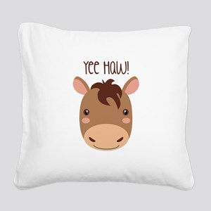 Yee Haw! Square Canvas Pillow