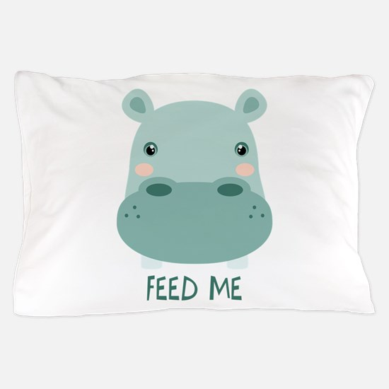 FEED ME Pillow Case