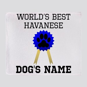 Worlds Best Havanese (Custom) Throw Blanket