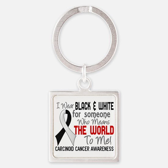 Carcinoid Cancer Means World 2 Square Keychain
