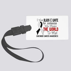 Carcinoid Cancer Means World 2 Large Luggage Tag