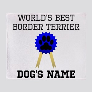 Worlds Best Border Terrier (Custom) Throw Blanket