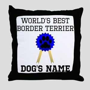 Worlds Best Border Terrier (Custom) Throw Pillow