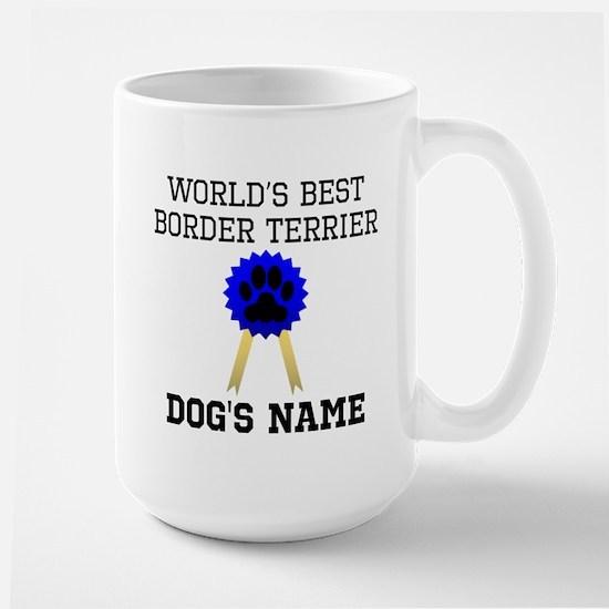 Worlds Best Border Terrier (Custom) Mugs