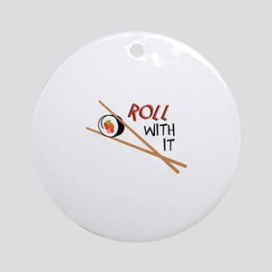 ROLL WITH IT Ornament (Round)