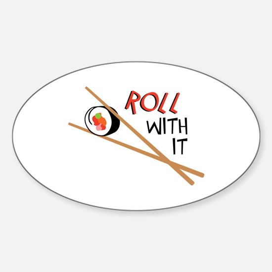 ROLL WITH IT Decal