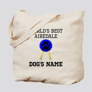 Worlds Best Airedale (Custom) Tote Bag